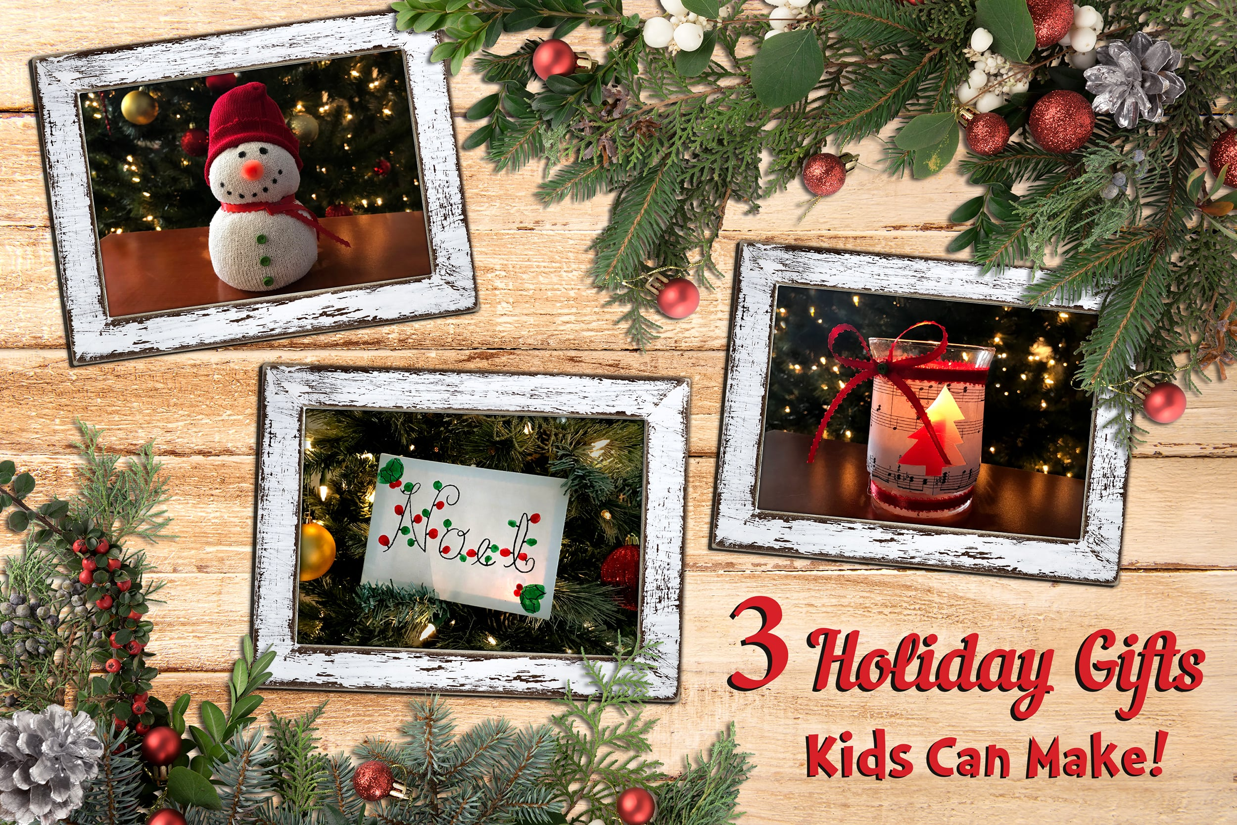 Three DIY Christmas Gifts from Kids